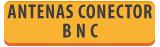 ANTENAS CON CONECTOR BNC