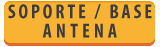 SOPORTE/BASE ANTENAS