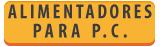 ALIMENTADORES PARA P.C.